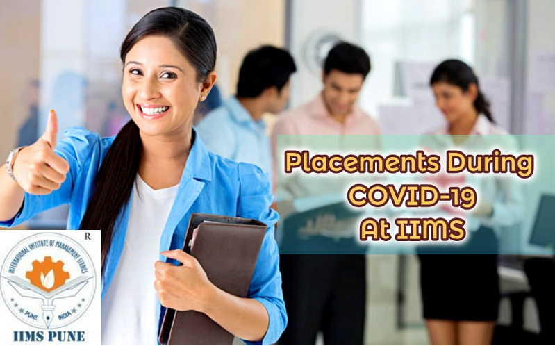 Placements during COVID-19 At IIMS